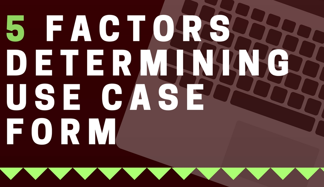 Infographic: 5 Factors Determining Use Case Form