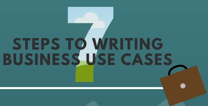 Infographic: 7 Steps to Writing Business Use Cases