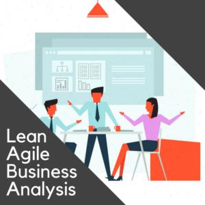 Lean Agile Business Analysis