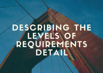 Infographic: Describing the Levels of Requirements Detail